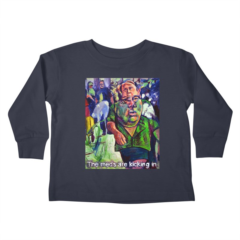 meds are kicking in Kids Toddler Longsleeve T-Shirt by paintings by Seamus Wray