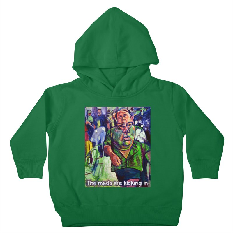 meds are kicking in Kids Toddler Pullover Hoody by paintings by Seamus Wray