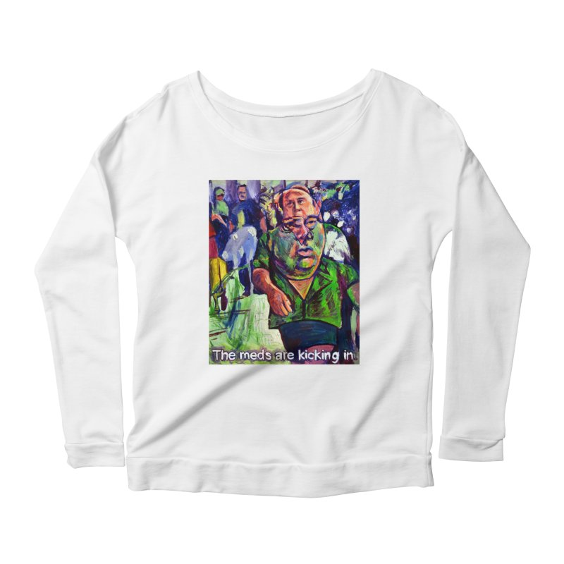 meds are kicking in Women's Scoop Neck Longsleeve T-Shirt by paintings by Seamus Wray
