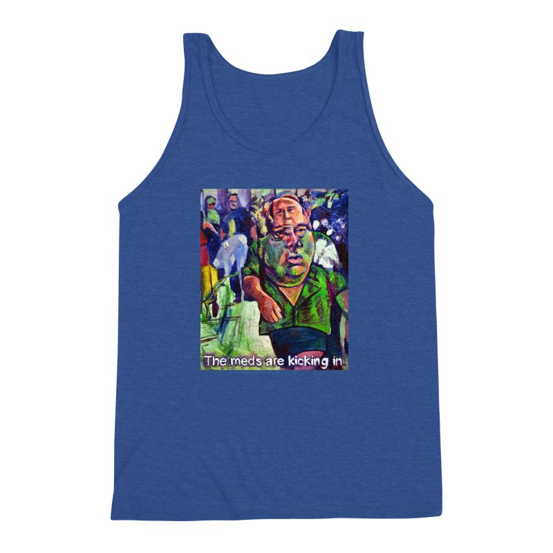 meds are kicking in Men's Triblend Tank by paintings by Seamus Wray