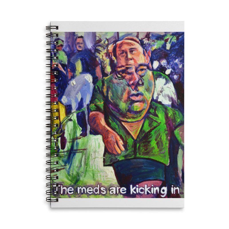meds are kicking in Accessories Lined Spiral Notebook by paintings by Seamus Wray