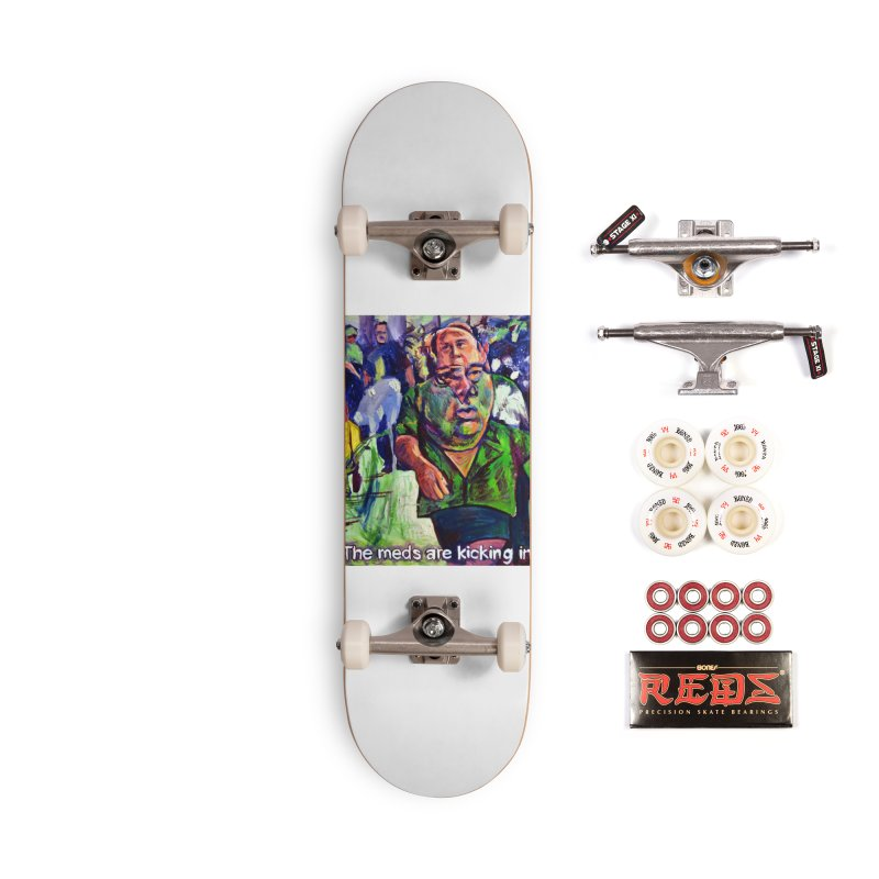 meds are kicking in Accessories Complete - Pro Skateboard by paintings by Seamus Wray