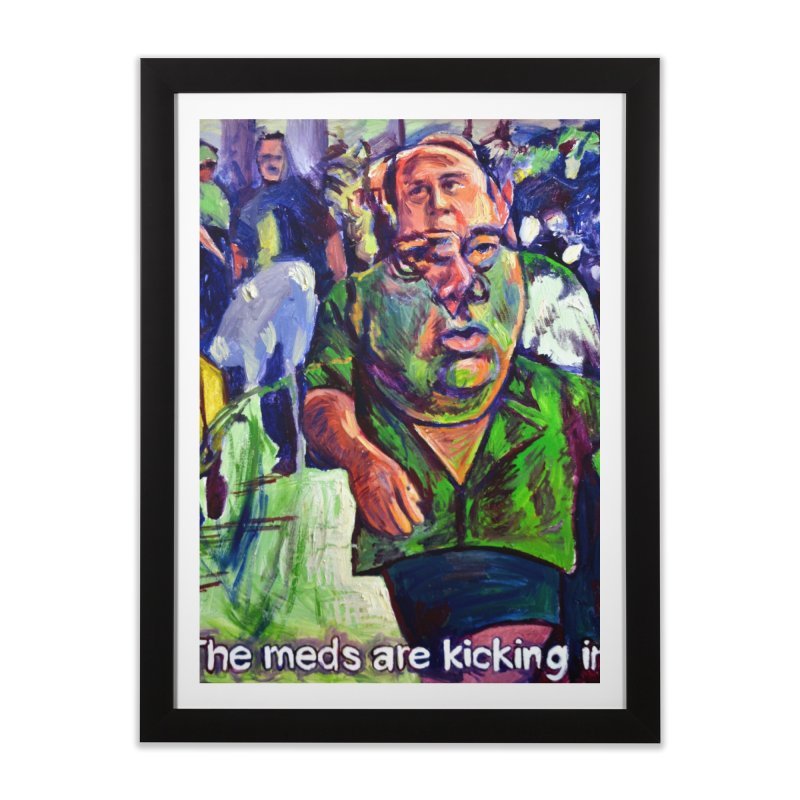 meds are kicking in Home Framed Fine Art Print by paintings by Seamus Wray