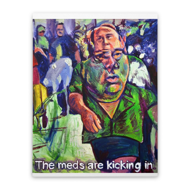 meds are kicking in Home Stretched Canvas by paintings by Seamus Wray
