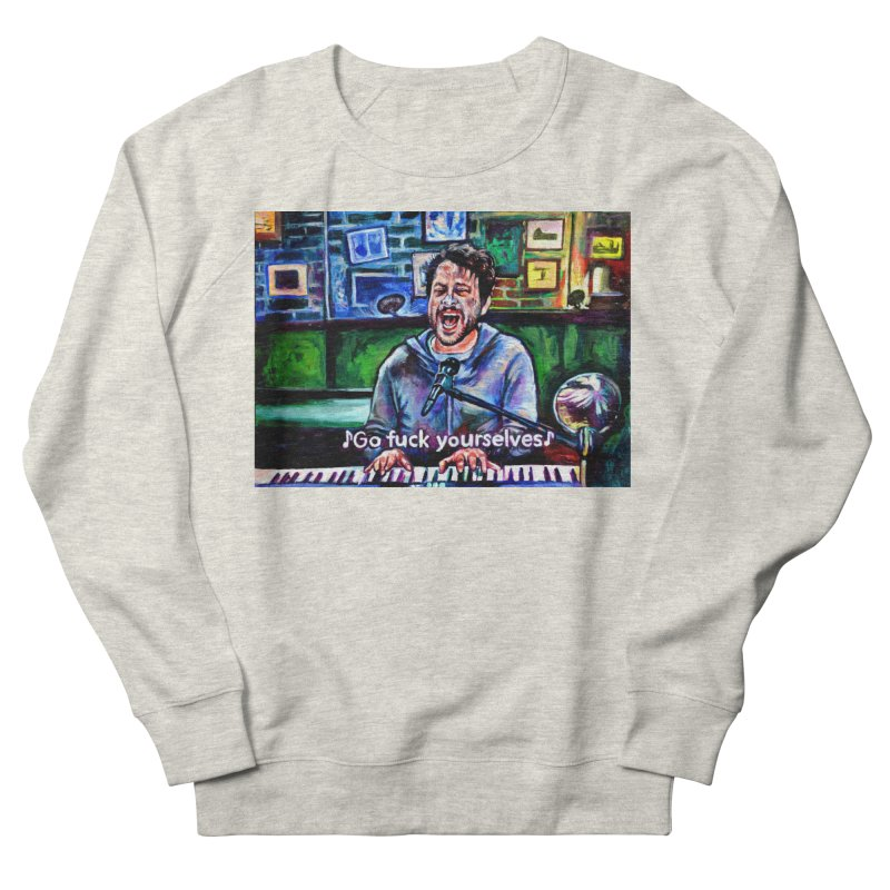 go fuck yourselves Men's French Terry Sweatshirt by paintings by Seamus Wray