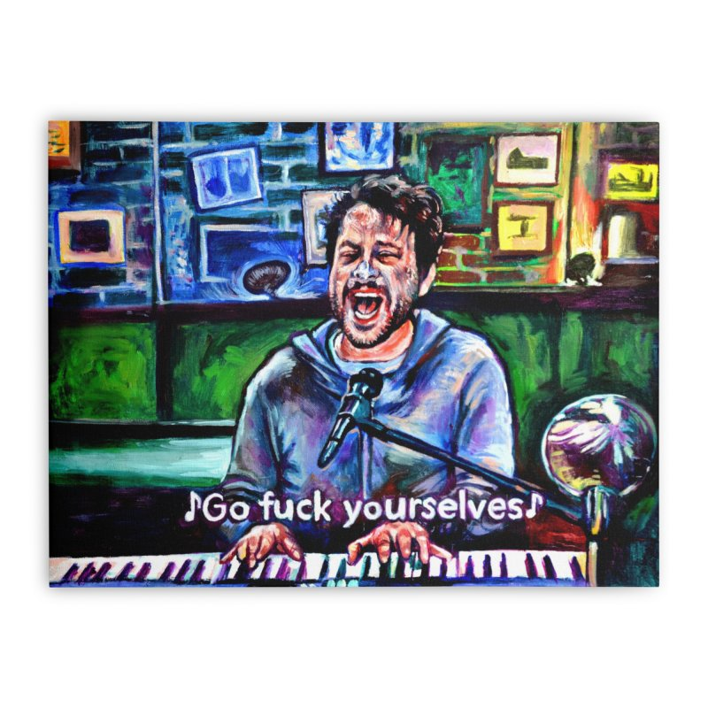 """go fuck yourselves Home Stretched Canvas by Art Prints by Seama available under """"Home"""""""