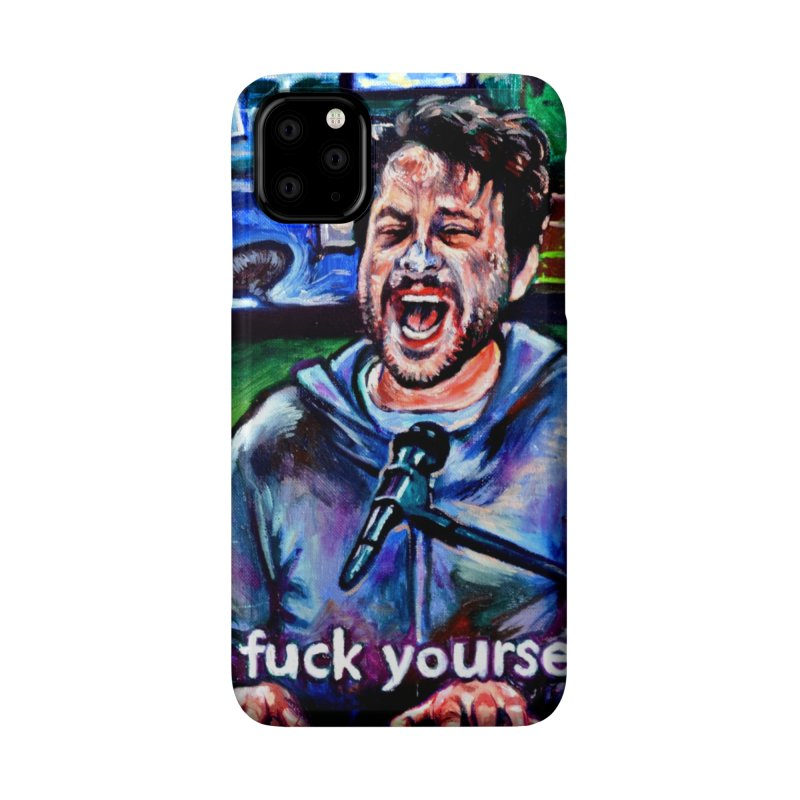 go fuck yourselves Accessories Phone Case by paintings by Seamus Wray