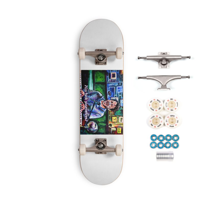 go fuck yourselves Accessories Complete - Premium Skateboard by paintings by Seamus Wray