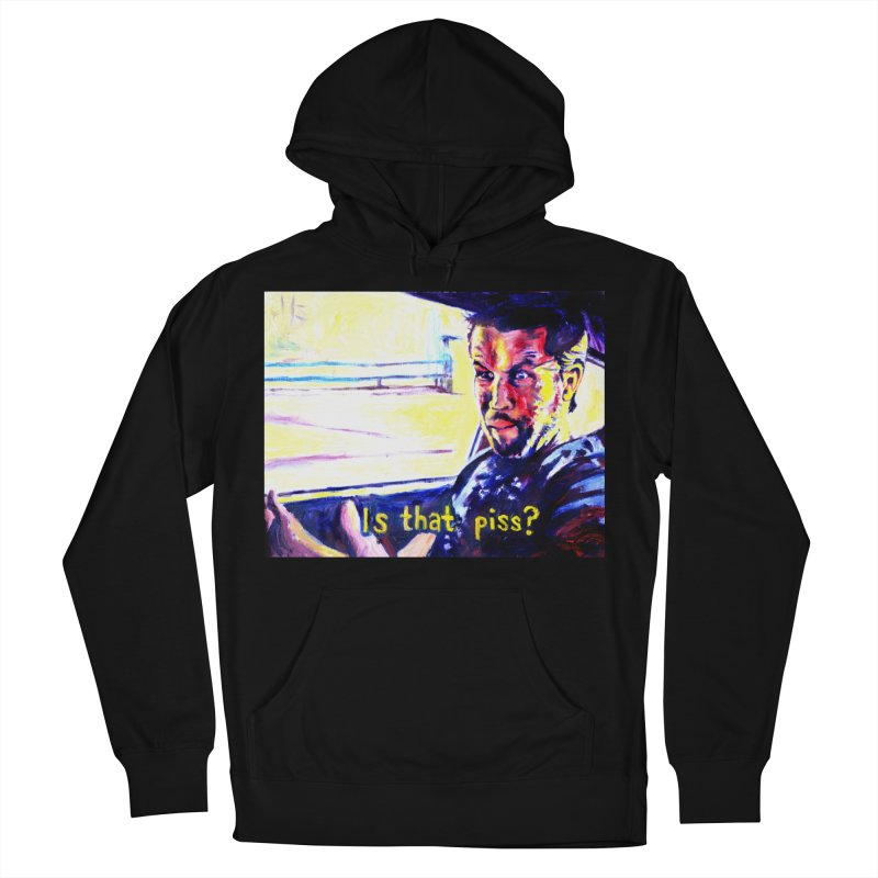 is that piss Women's French Terry Pullover Hoody by paintings by Seamus Wray