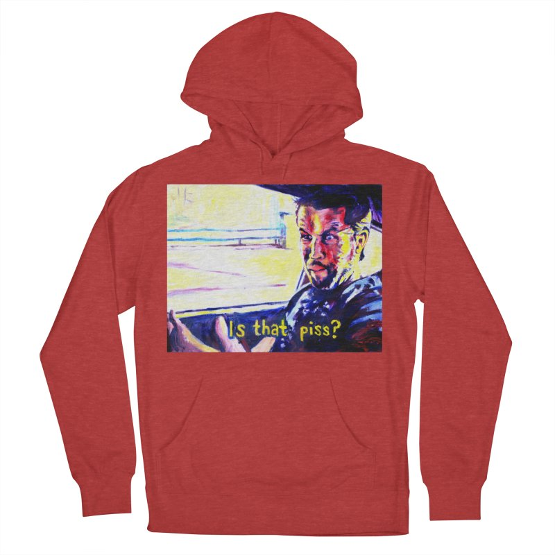is that piss Men's French Terry Pullover Hoody by paintings by Seamus Wray
