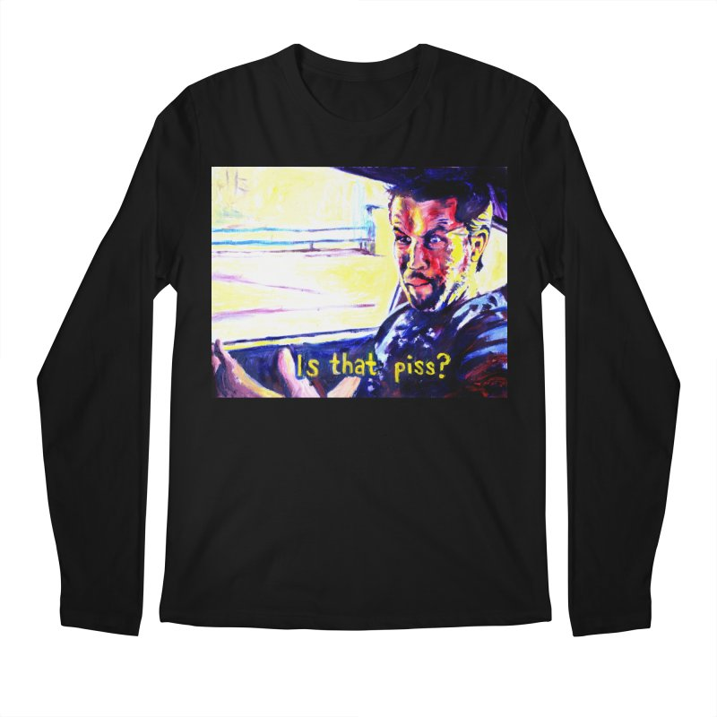 is that piss Men's Regular Longsleeve T-Shirt by paintings by Seamus Wray