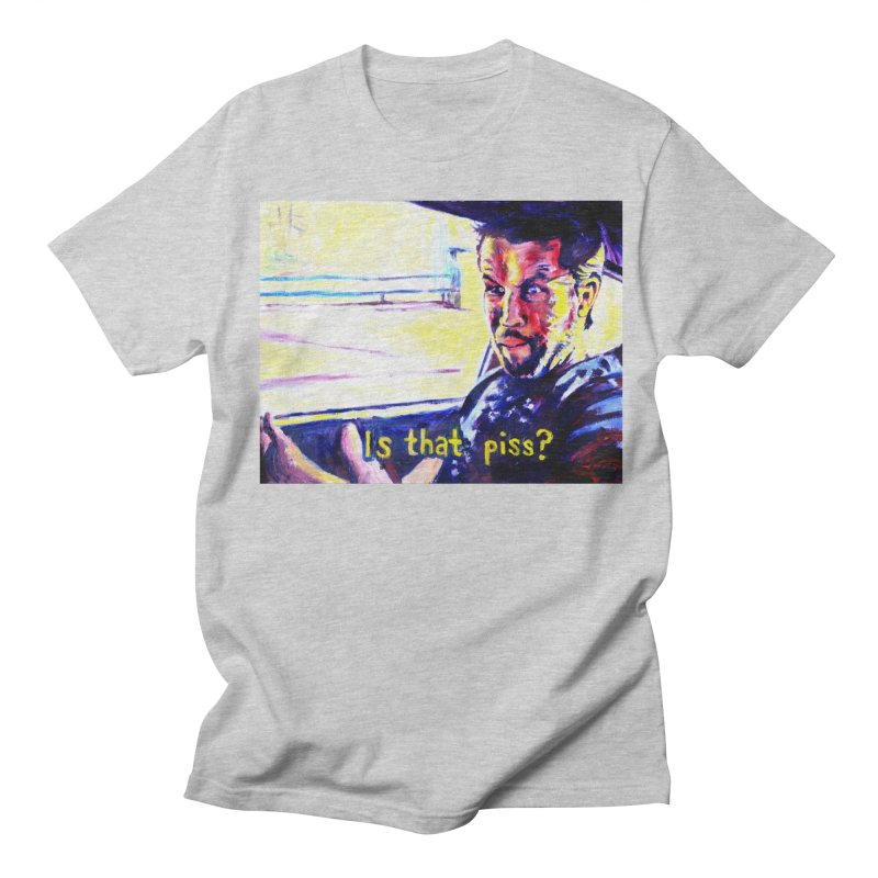 is that piss Women's Regular Unisex T-Shirt by paintings by Seamus Wray