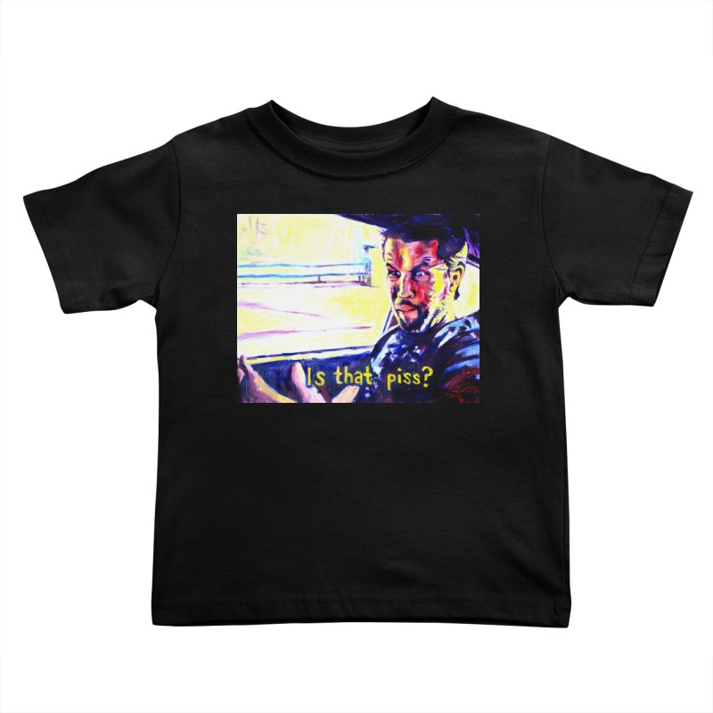 is that piss Kids Toddler T-Shirt by paintings by Seamus Wray