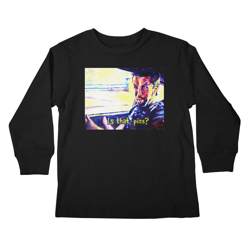is that piss Kids Longsleeve T-Shirt by paintings by Seamus Wray