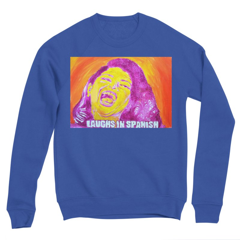 laughs Women's Sponge Fleece Sweatshirt by paintings by Seamus Wray