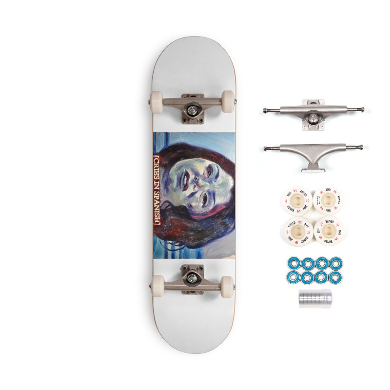 """cries Accessories Complete - Premium Skateboard by Art Prints by Seama available under """"Home"""""""