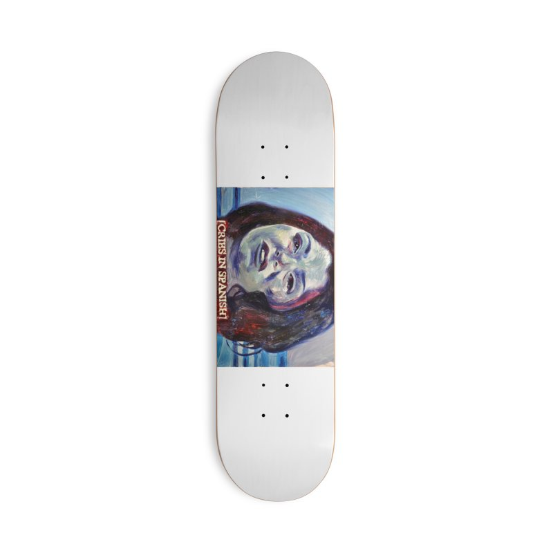 cries Accessories Deck Only Skateboard by paintings by Seamus Wray