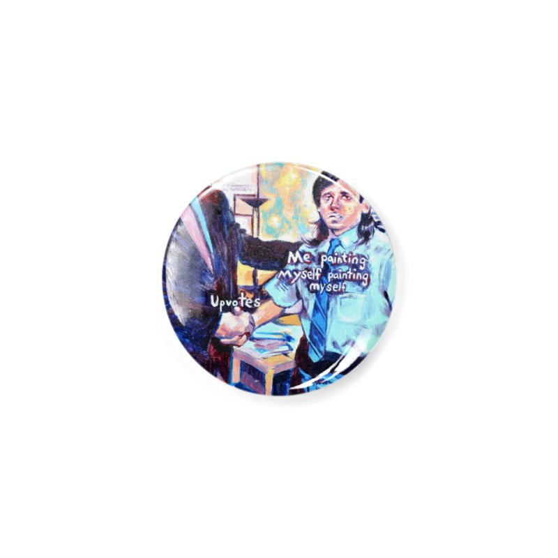 """painting myself meme Accessories Button by Art Prints by Seamus Wray available under """"Home"""""""