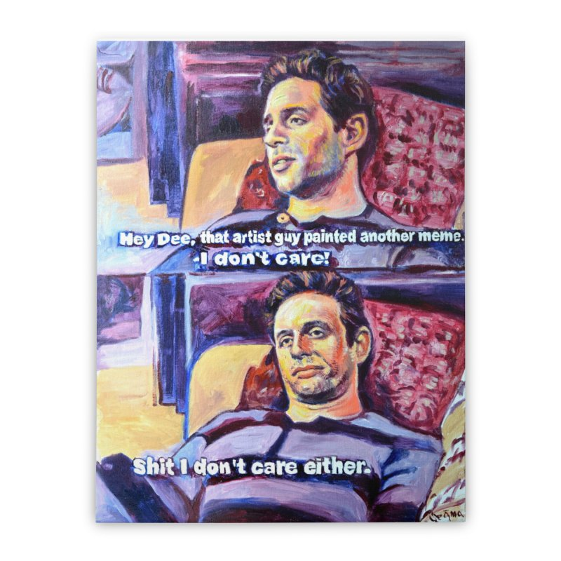 """I dont care Home Stretched Canvas by Art Prints by Seamus Wray available under """"Home"""""""