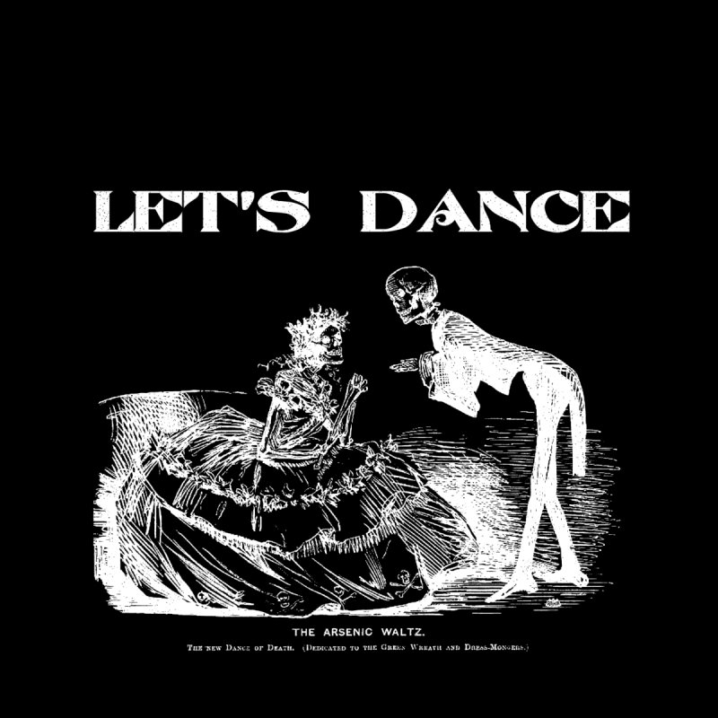 Let's Dance - (Black) None  by Gothman Flavored Clothing