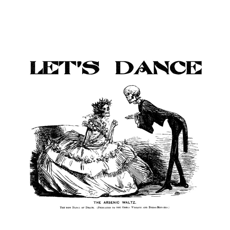 Let's Dance - (White) by Gothman Flavored Clothing