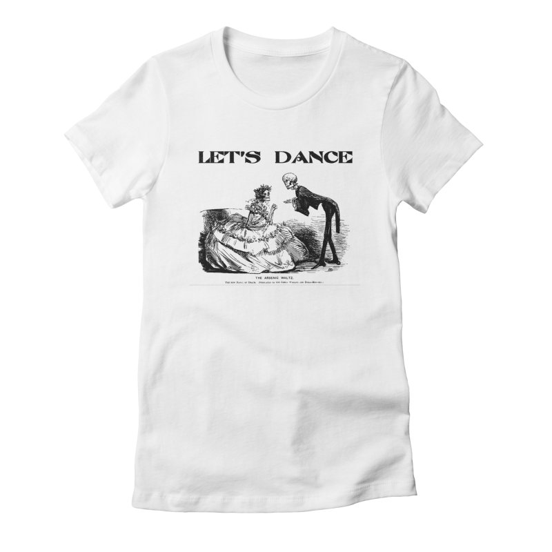 Let's Dance - (White) Women's Fitted T-Shirt by Gothman Flavored Clothing