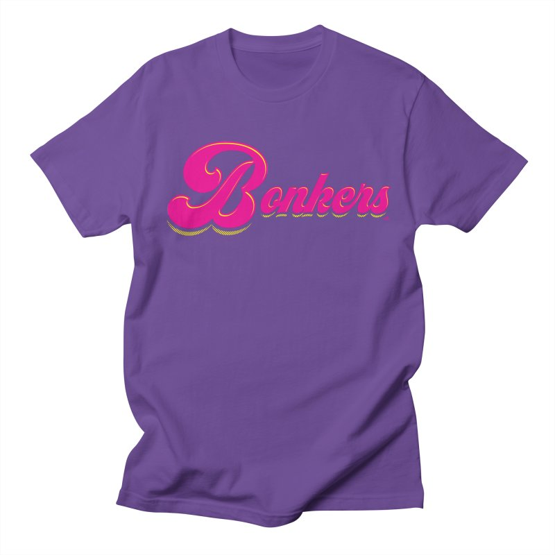 Bonkers! Women's Regular Unisex T-Shirt by Gothman Flavored Clothing