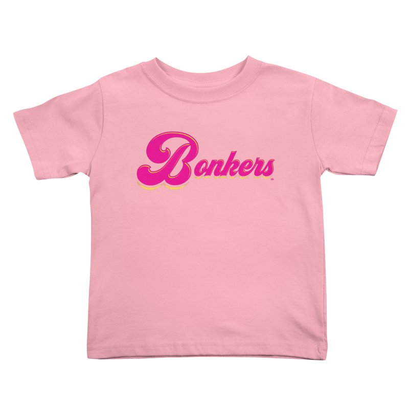 Bonkers! Kids Toddler T-Shirt by Gothman Flavored Clothing