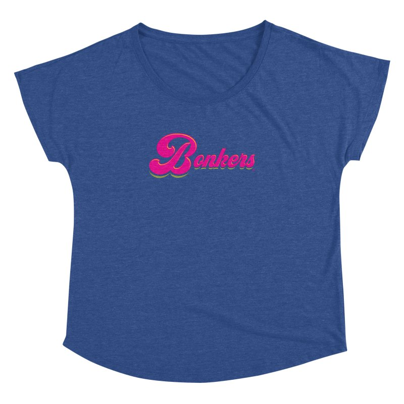 Bonkers! Women's Dolman by Gothman Flavored Clothing