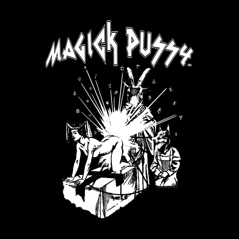 Magick Pussy by Gothman Flavored Clothing