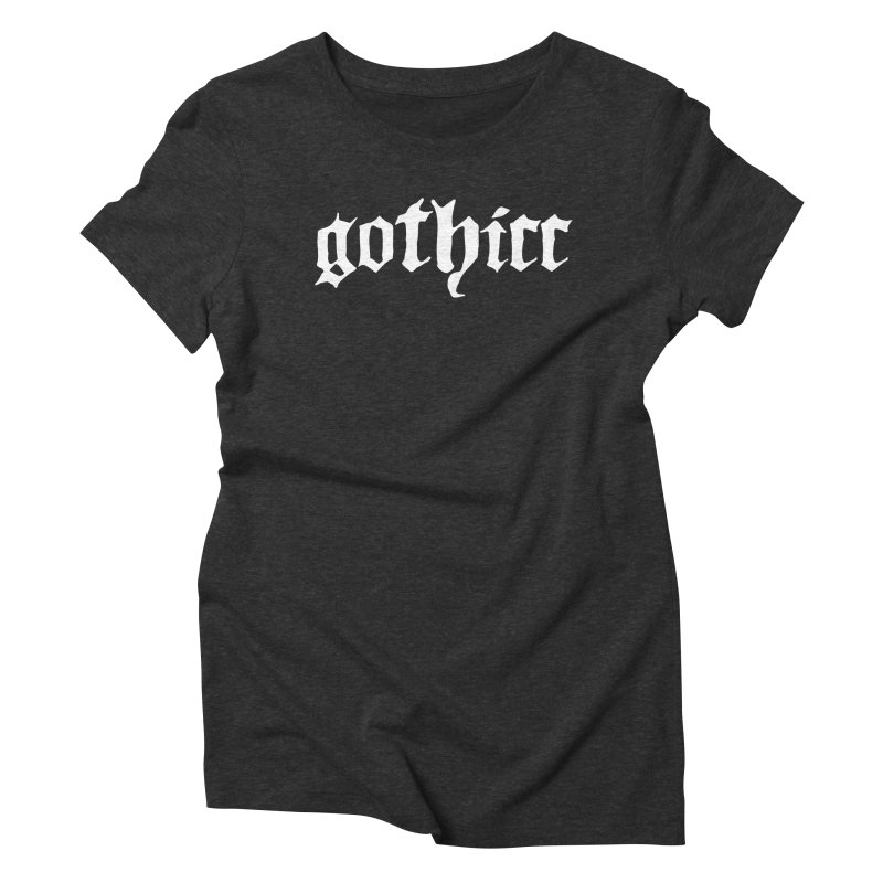 gothicc Women's Triblend T-Shirt by Gothman Flavored Clothing