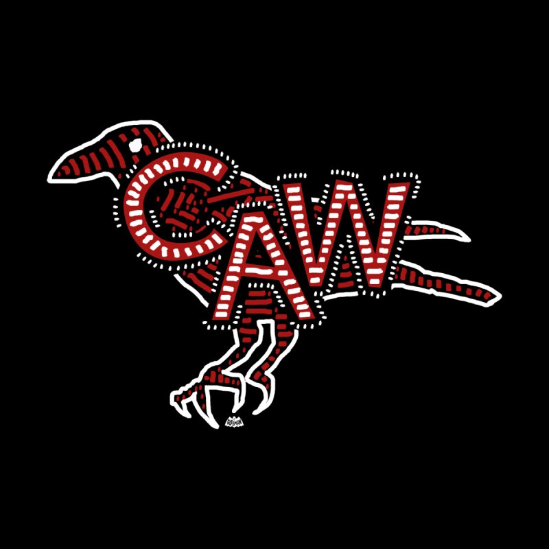 CAW! Home Mounted Aluminum Print by Gothman Flavored Clothing