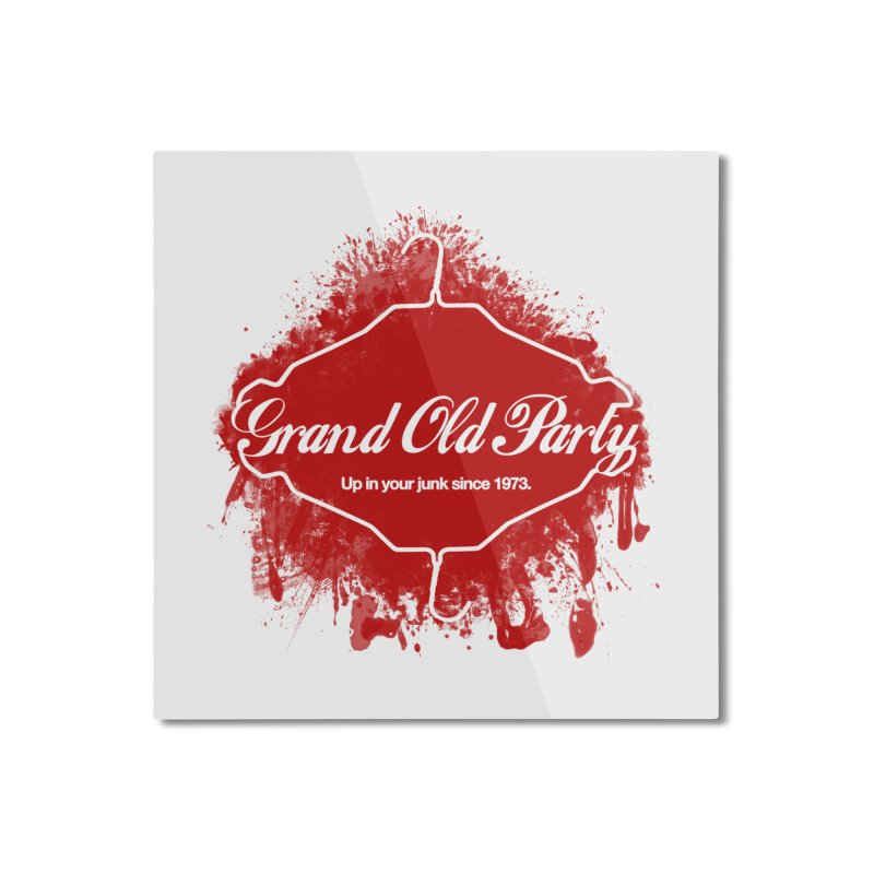 Grand Ol' Party - No Wire Hangers Home Mounted Aluminum Print by Gothman Flavored Clothing