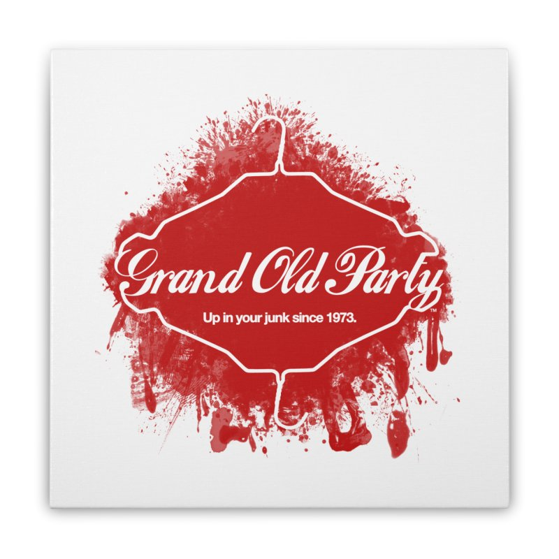 Grand Ol' Party - No Wire Hangers Home Stretched Canvas by Gothman Flavored Clothing