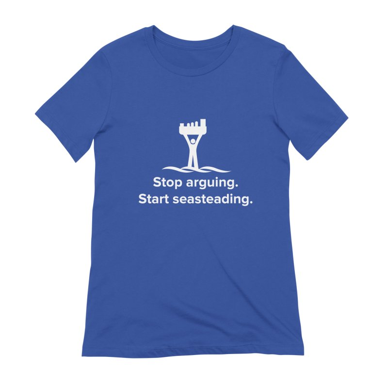 Stop Arguing Start Seasteading (logo white) Women's Extra Soft T-Shirt by The Seasteading Institute's Supporters Shop