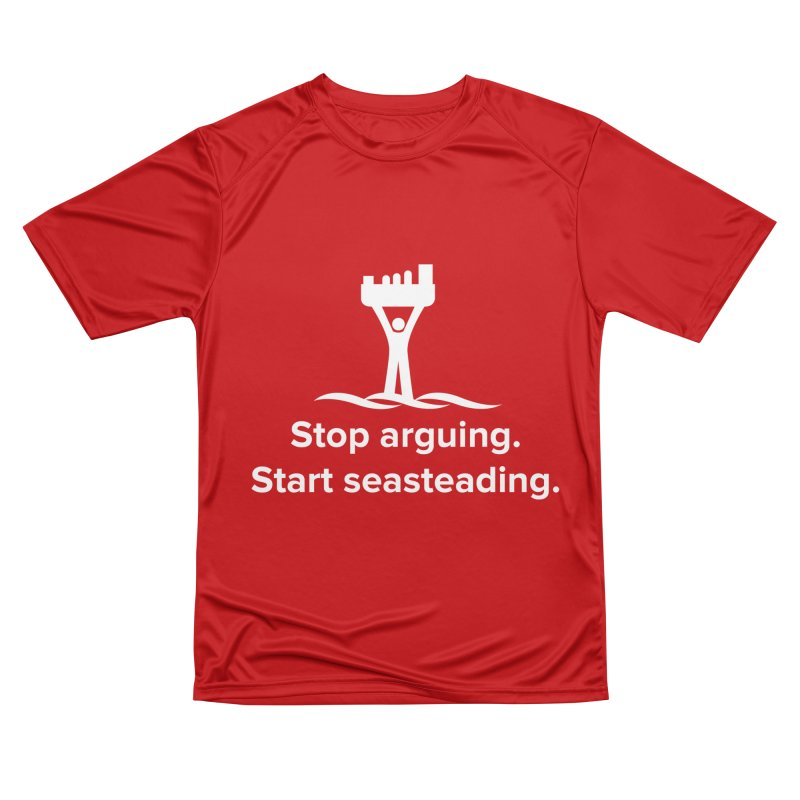 Stop Arguing Start Seasteading (logo white) Men's Performance T-Shirt by The Seasteading Institute's Supporters Shop