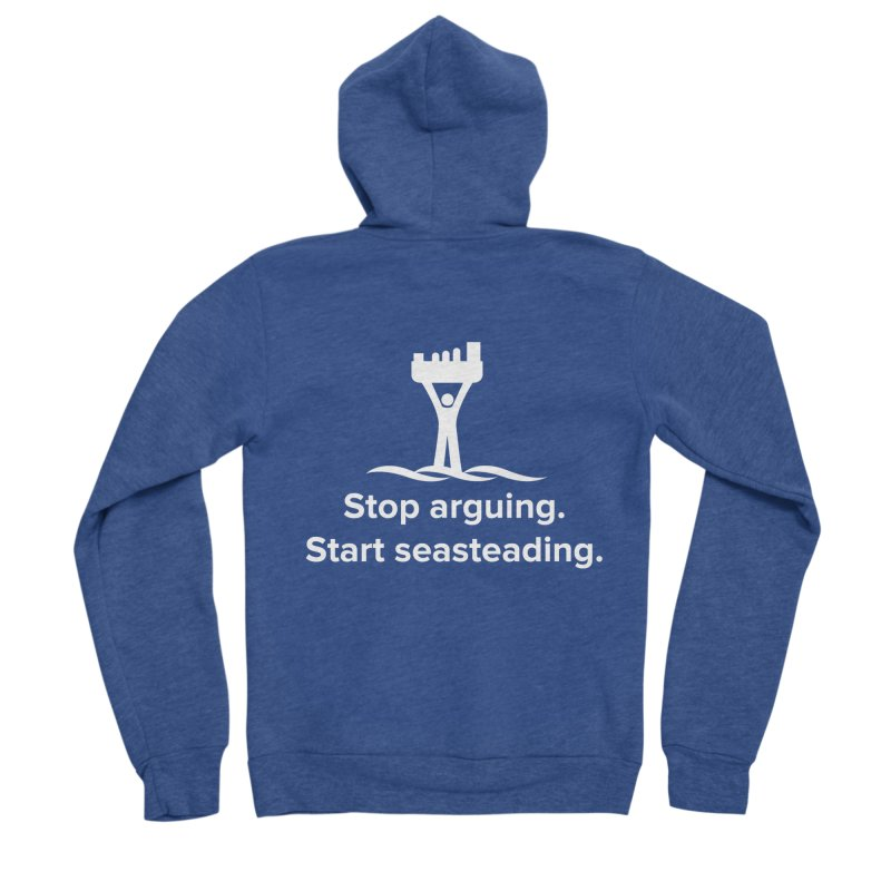 Stop Arguing Start Seasteading (logo white) Women's Sponge Fleece Zip-Up Hoody by The Seasteading Institute's Supporters Shop