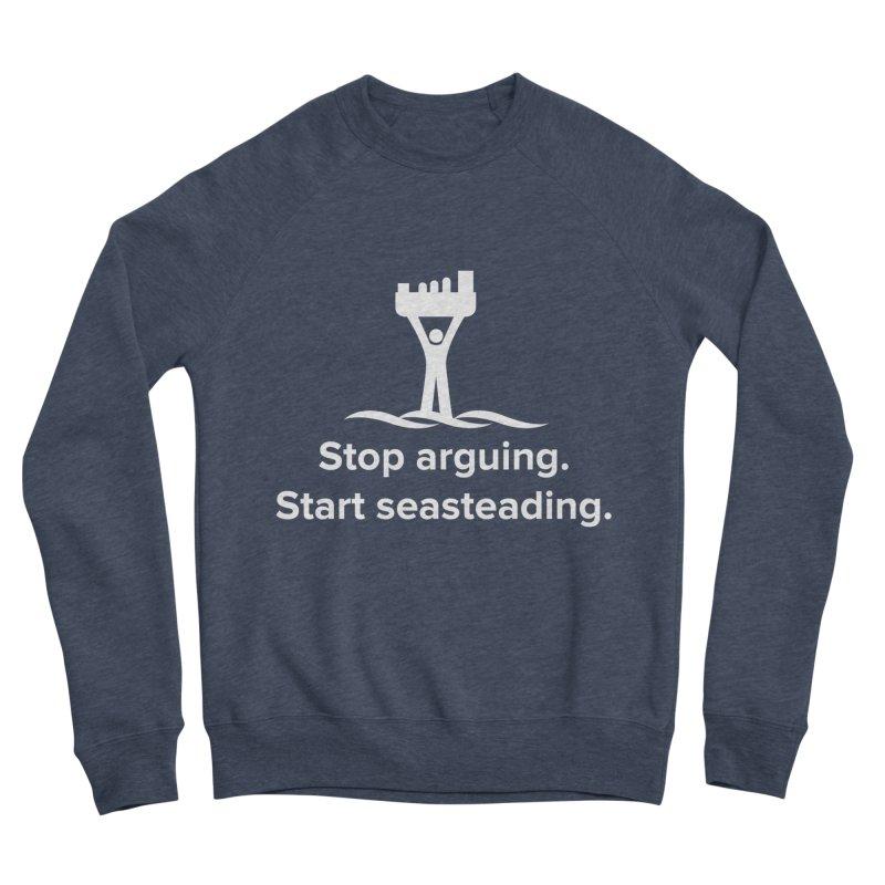 Stop Arguing Start Seasteading (logo white) Women's Sponge Fleece Sweatshirt by The Seasteading Institute's Supporters Shop