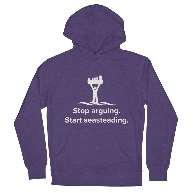 Stop Arguing Start Seasteading (logo white) Men's French Terry Pullover Hoody by The Seasteading Institute's Supporters Shop