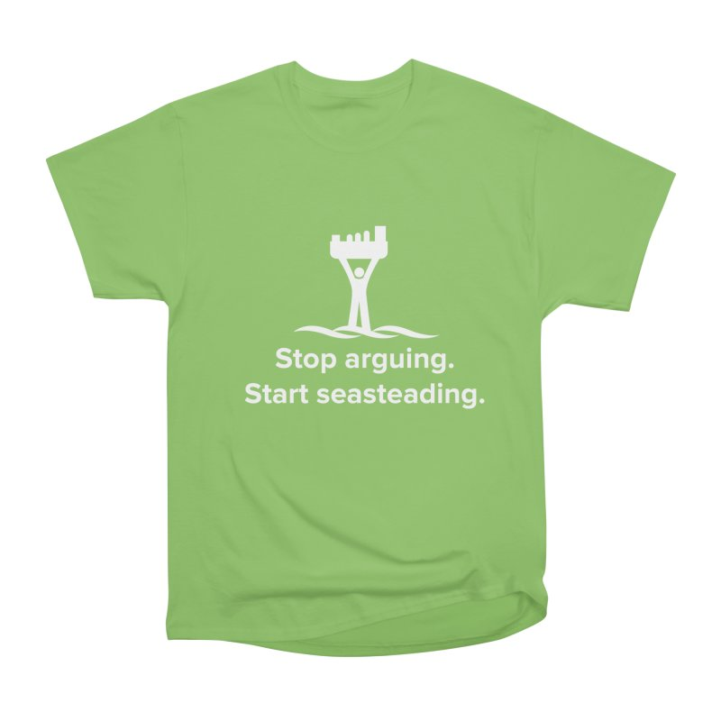 Stop Arguing Start Seasteading (logo white) Men's Heavyweight T-Shirt by The Seasteading Institute's Supporters Shop