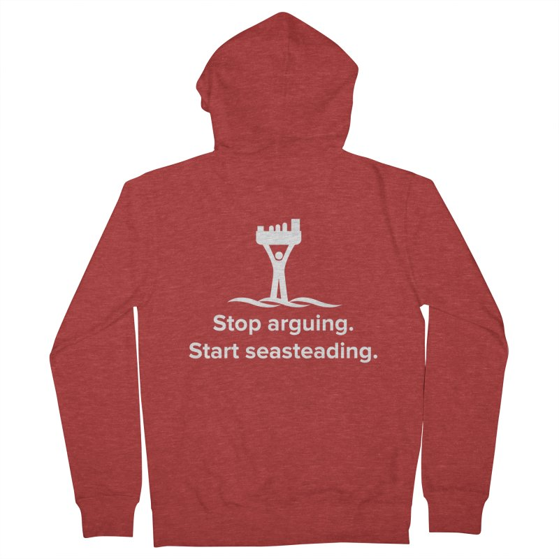 Stop Arguing Start Seasteading (logo white) Women's French Terry Zip-Up Hoody by The Seasteading Institute's Supporters Shop