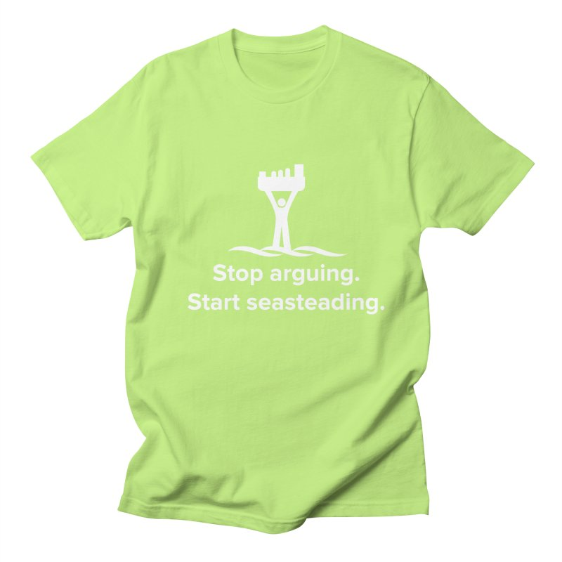 Stop Arguing Start Seasteading (logo white) Women's T-Shirt by The Seasteading Institute's Supporter's Shop