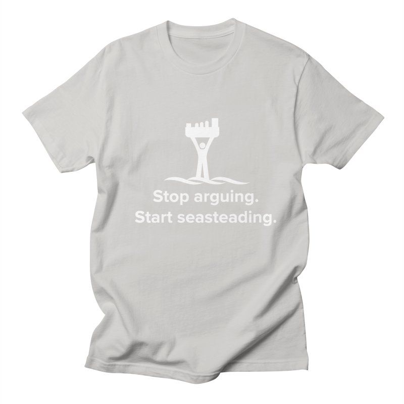 Stop Arguing Start Seasteading (logo white) Women's Regular Unisex T-Shirt by The Seasteading Institute's Supporters Shop