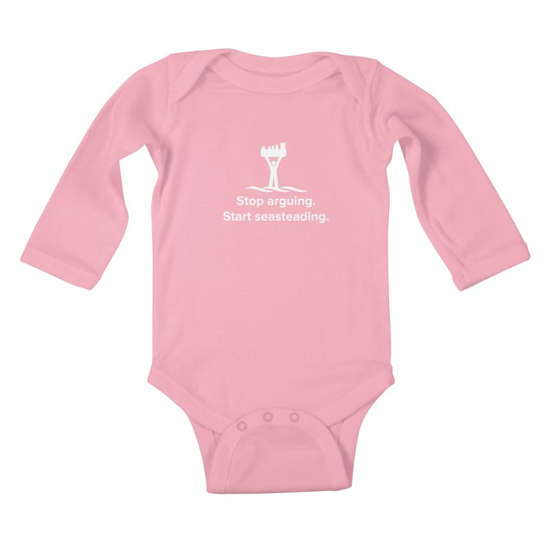 Stop Arguing Start Seasteading (logo white) Kids Baby Longsleeve Bodysuit by The Seasteading Institute's Supporter's Shop