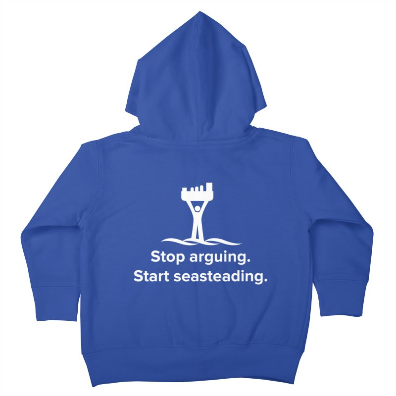 Stop Arguing Start Seasteading (logo white) Kids Toddler Zip-Up Hoody by The Seasteading Institute's Supporter's Shop