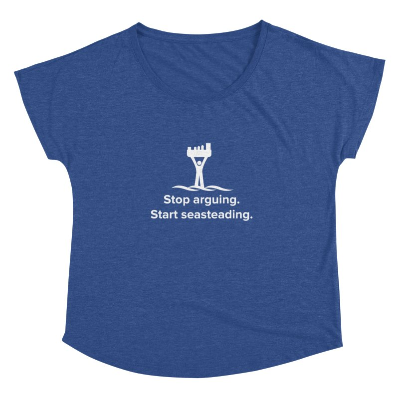 Stop Arguing Start Seasteading (logo white) Women's Dolman Scoop Neck by The Seasteading Institute's Supporters Shop