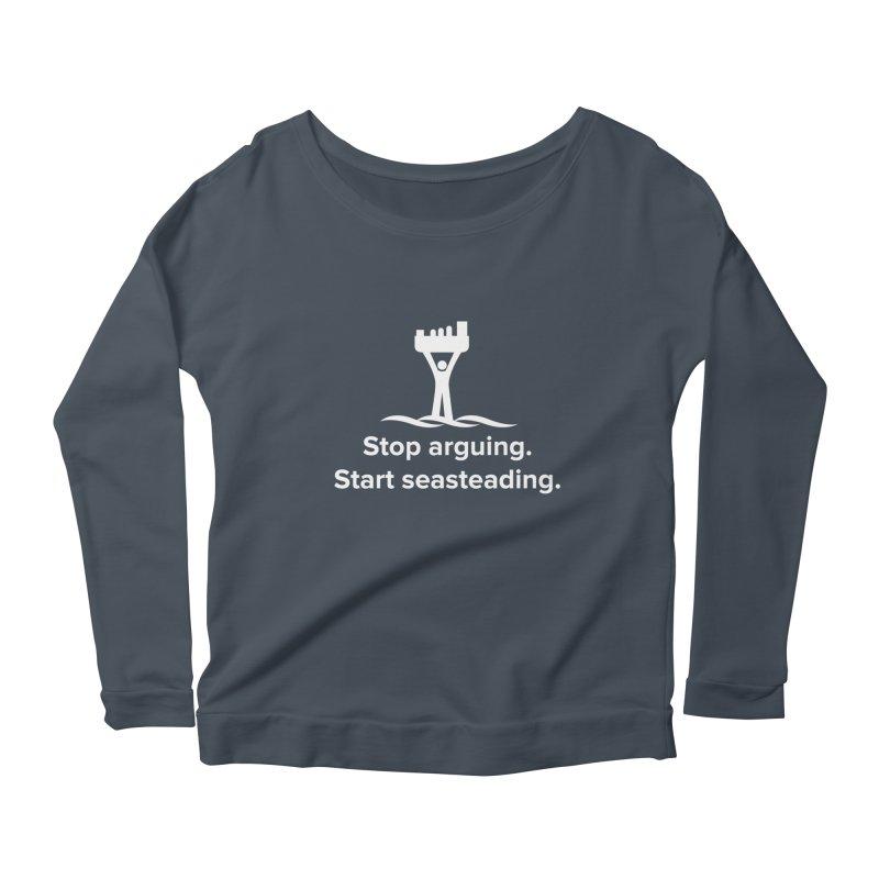 Stop Arguing Start Seasteading (logo white) Women's Longsleeve Scoopneck  by The Seasteading Institute's Supporter's Shop