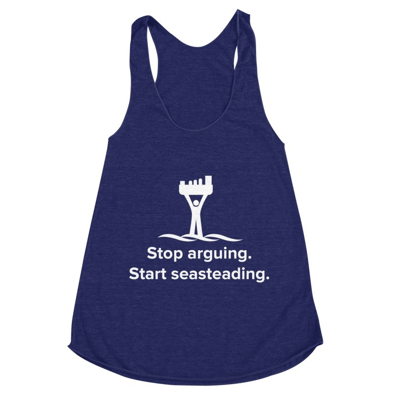 Stop Arguing Start Seasteading (logo white) Women's Racerback Triblend Tank by The Seasteading Institute's Supporters Shop