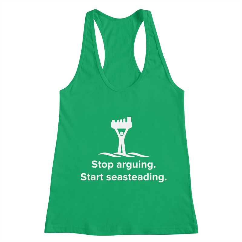 Stop Arguing Start Seasteading (logo white) Women's Racerback Tank by The Seasteading Institute's Supporters Shop