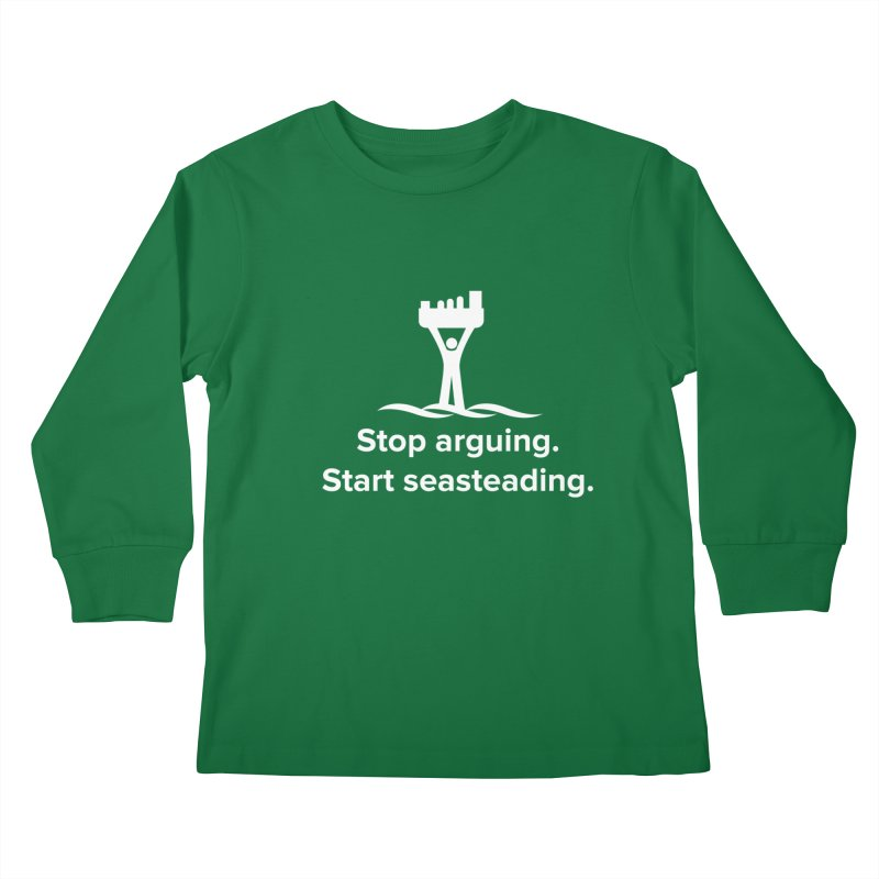 Stop Arguing Start Seasteading (logo white) Kids Longsleeve T-Shirt by The Seasteading Institute's Supporter's Shop